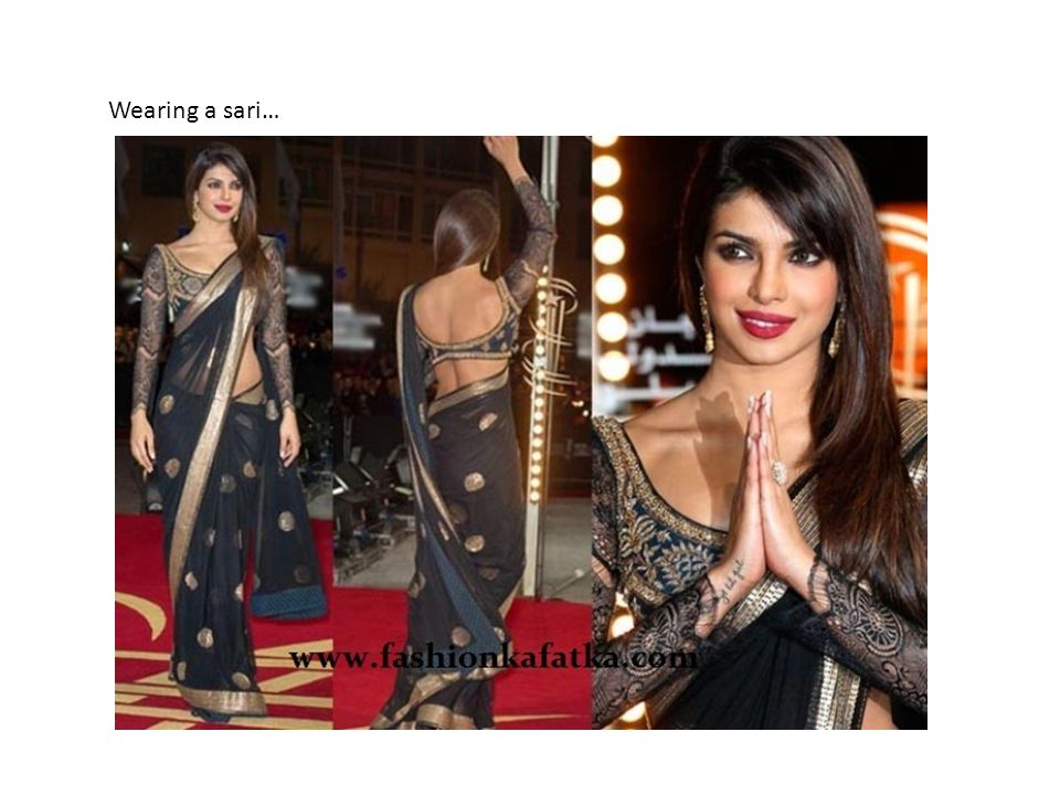 Wearing a sari…
