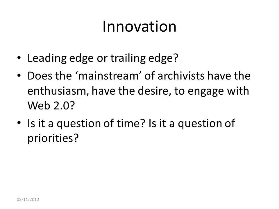 Innovation Leading edge or trailing edge.