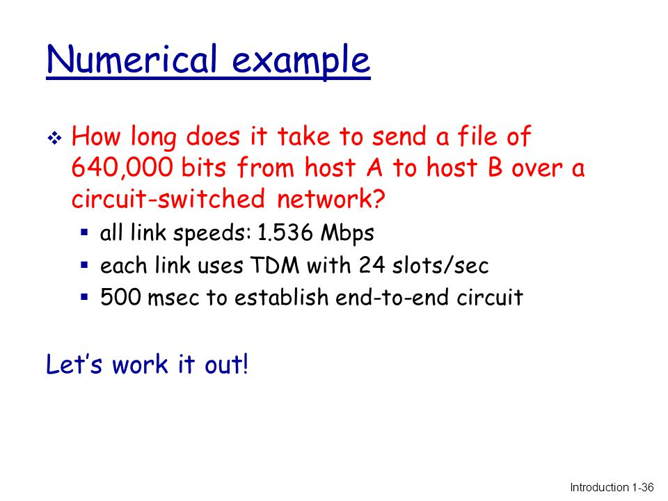 Numerical example  How long does it take to send a file of 640,000 bits from host A to host B over a circuit-switched network.