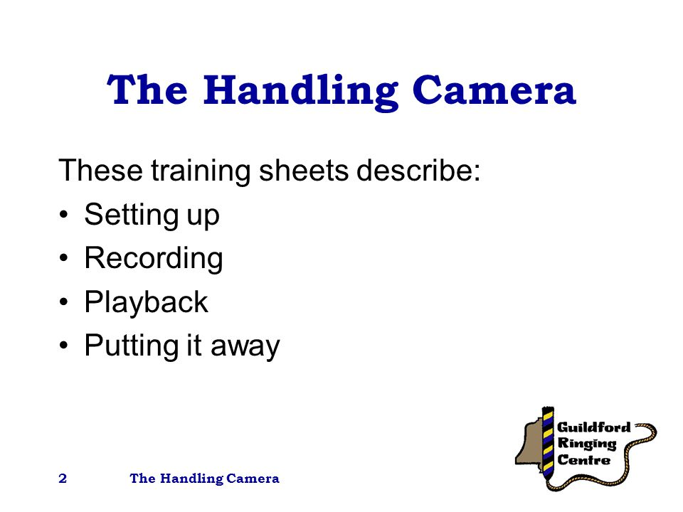 2 These training sheets describe: Setting up Recording Playback Putting it away