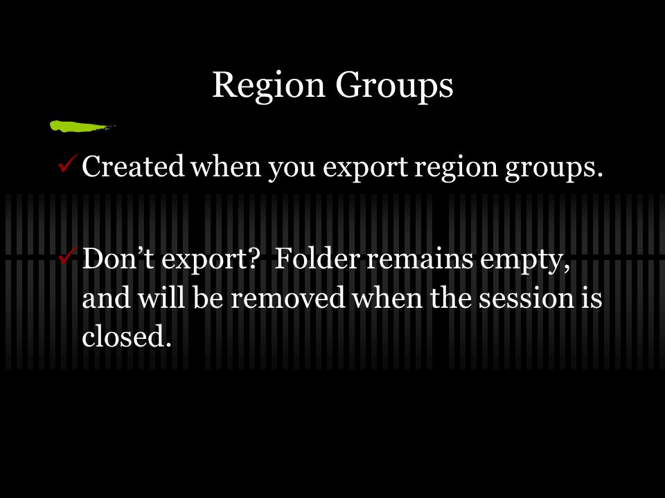 Region Groups Created when you export region groups.