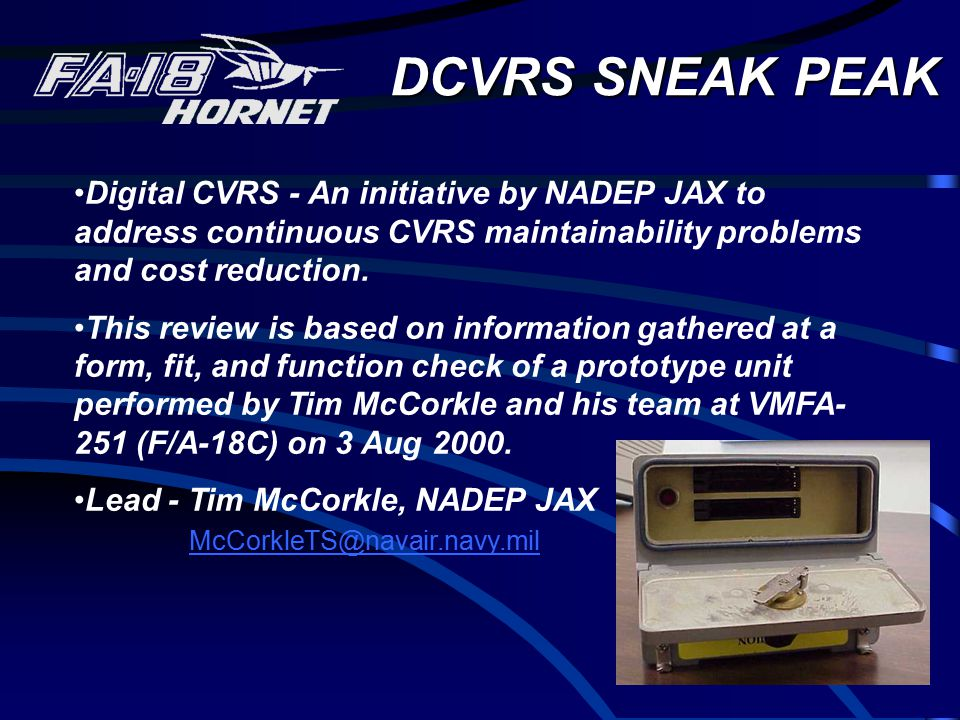 DCVRS SNEAK PEAK Digital CVRS - An initiative by NADEP JAX to address continuous CVRS maintainability problems and cost reduction.