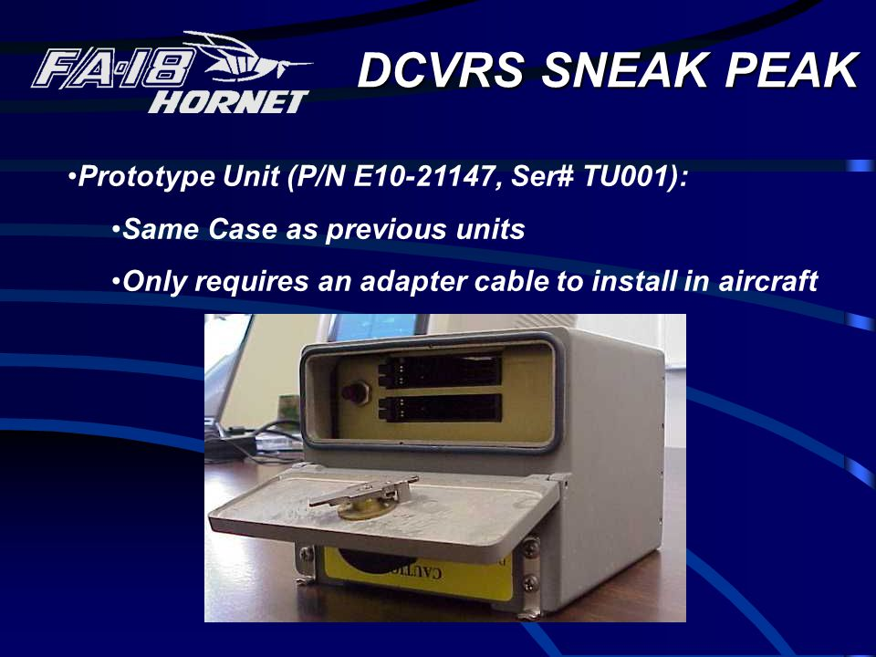 DCVRS SNEAK PEAK Prototype Unit (P/N E10-21147, Ser# TU001): Same Case as previous units Only requires an adapter cable to install in aircraft