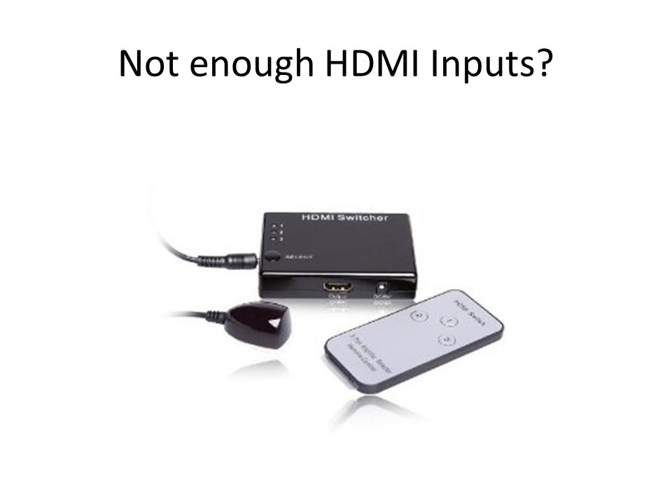 Not enough HDMI Inputs