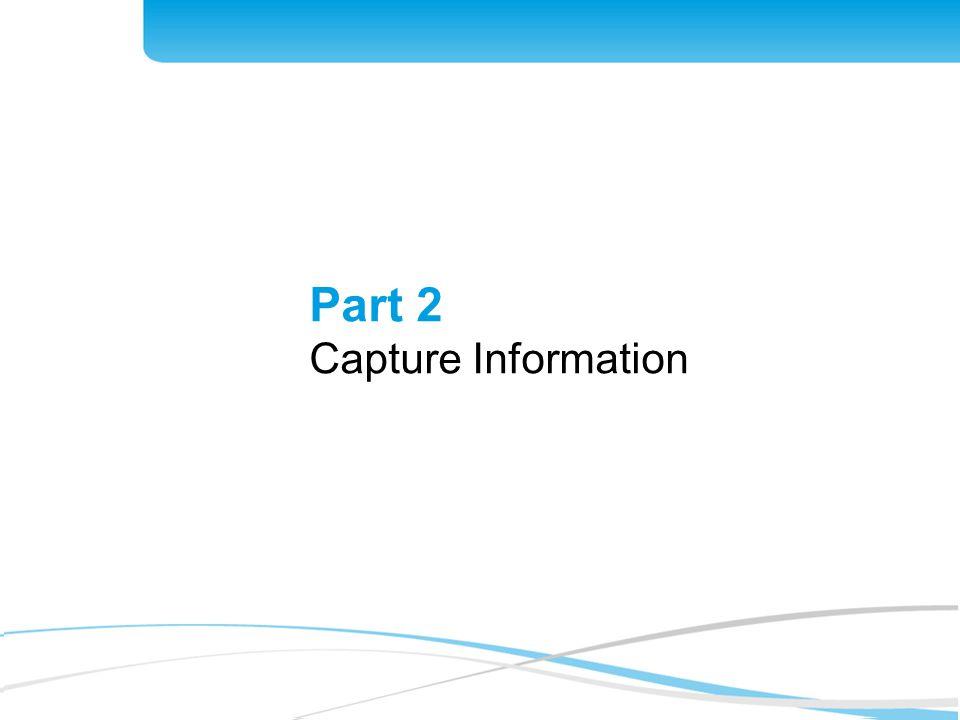 Part 2 Capture Information