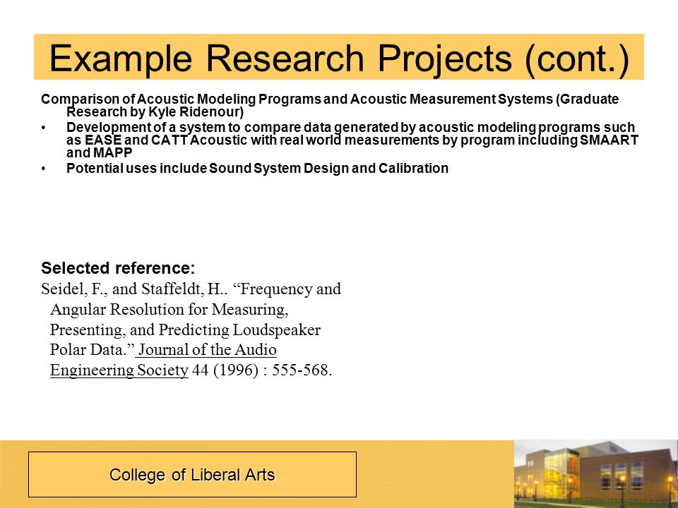Example Research Projects (cont.) Selected reference: Seidel, F., and Staffeldt, H..
