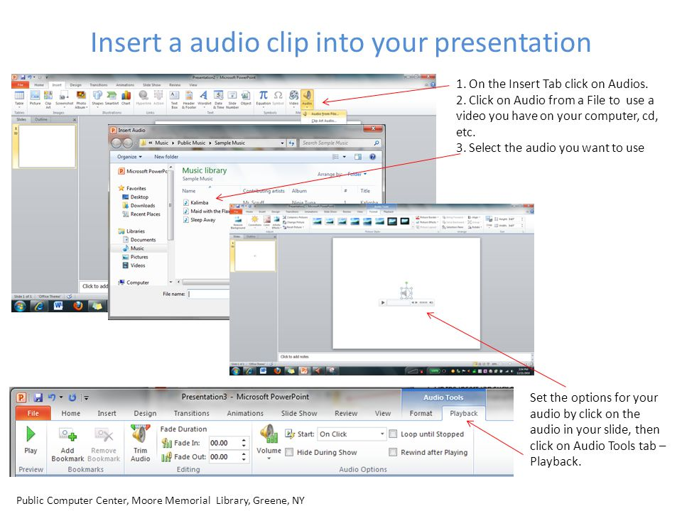 Insert a audio clip into your presentation 1. On the Insert Tab click on Audios. 2. Click on Audio from a File to use a video you have on your compute
