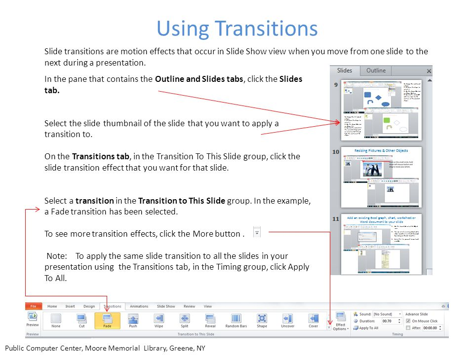 Using Transitions Slide transitions are motion effects that occur in Slide Show view when you move from one slide to the next during a presentation. I