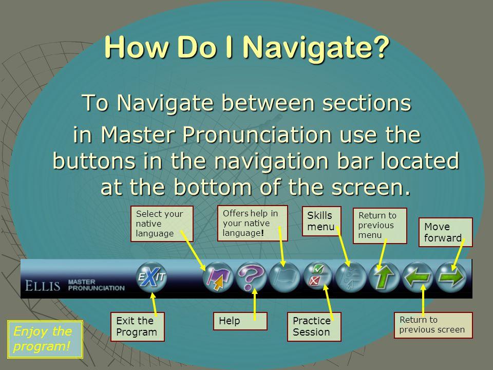How Do I Navigate.