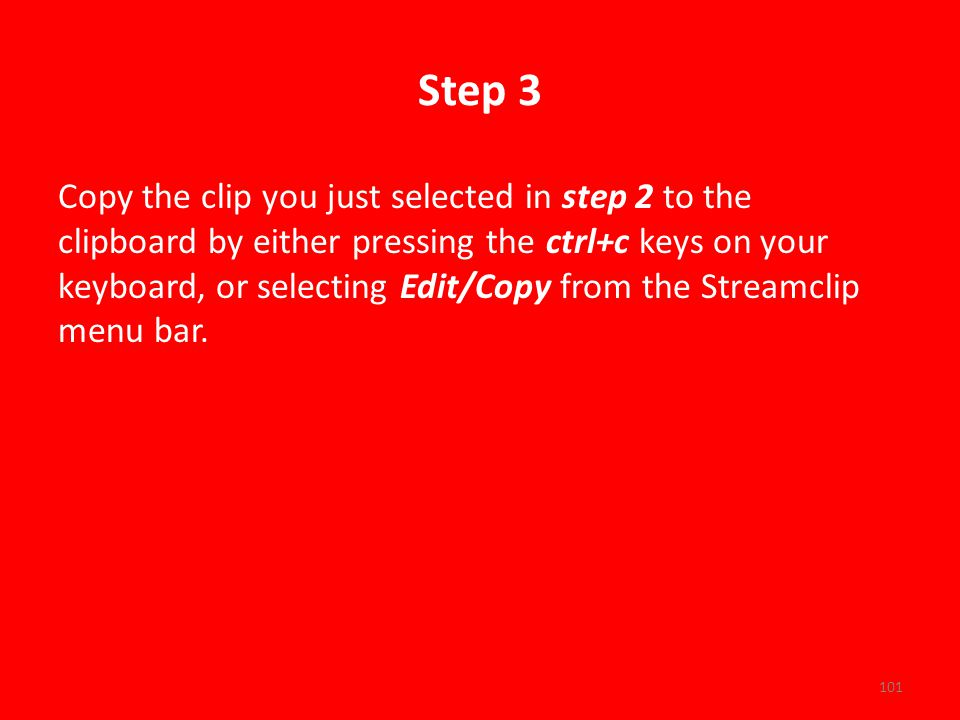 Step 3 Copy the clip you just selected in step 2 to the clipboard by either pressing the ctrl+c keys on your keyboard, or selecting Edit/Copy from the Streamclip menu bar.