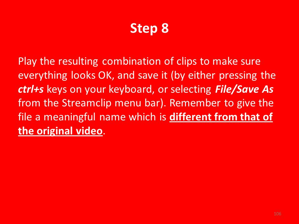 Step 8 Play the resulting combination of clips to make sure everything looks OK, and save it (by either pressing the ctrl+s keys on your keyboard, or selecting File/Save As from the Streamclip menu bar).