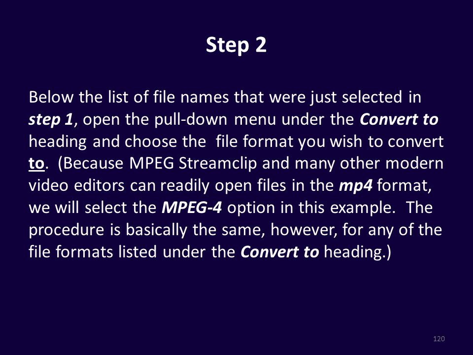 Step 2 Below the list of file names that were just selected in step 1, open the pull-down menu under the Convert to heading and choose the file format you wish to convert to.