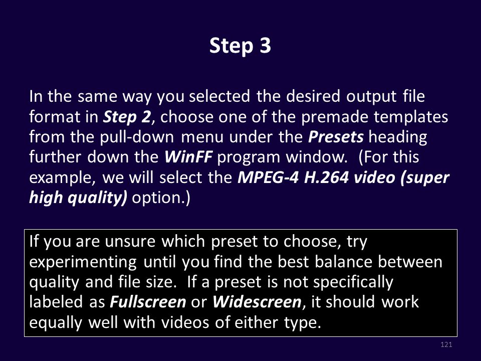 Step 3 In the same way you selected the desired output file format in Step 2, choose one of the premade templates from the pull-down menu under the Presets heading further down the WinFF program window.