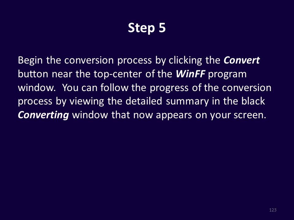Step 5 Begin the conversion process by clicking the Convert button near the top-center of the WinFF program window.