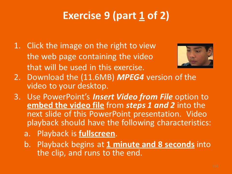 Exercise 9 (part 1 of 2) 2.Download the (11.6MB) MPEG4 version of the video to your desktop.