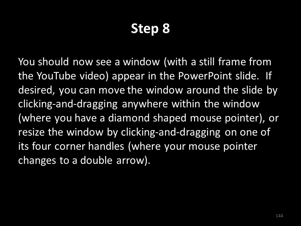 Step 8 You should now see a window (with a still frame from the YouTube video) appear in the PowerPoint slide.