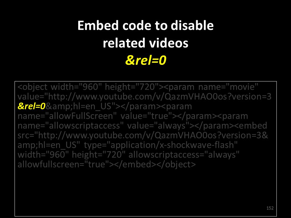 Embed code to disable related videos &rel=0 152