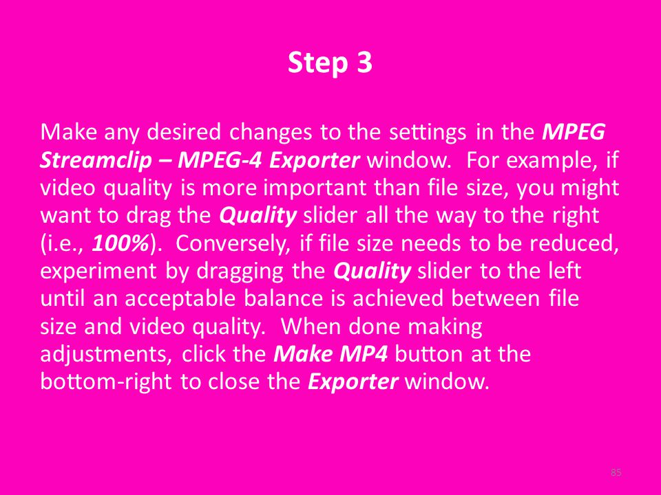 Step 3 Make any desired changes to the settings in the MPEG Streamclip – MPEG-4 Exporter window.