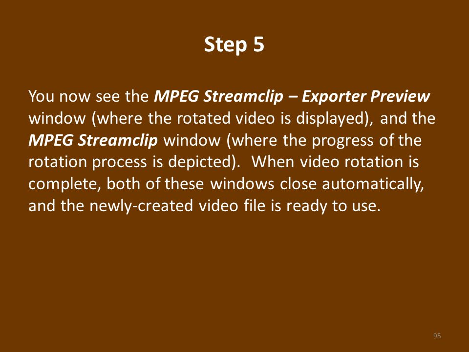 Step 5 You now see the MPEG Streamclip – Exporter Preview window (where the rotated video is displayed), and the MPEG Streamclip window (where the progress of the rotation process is depicted).