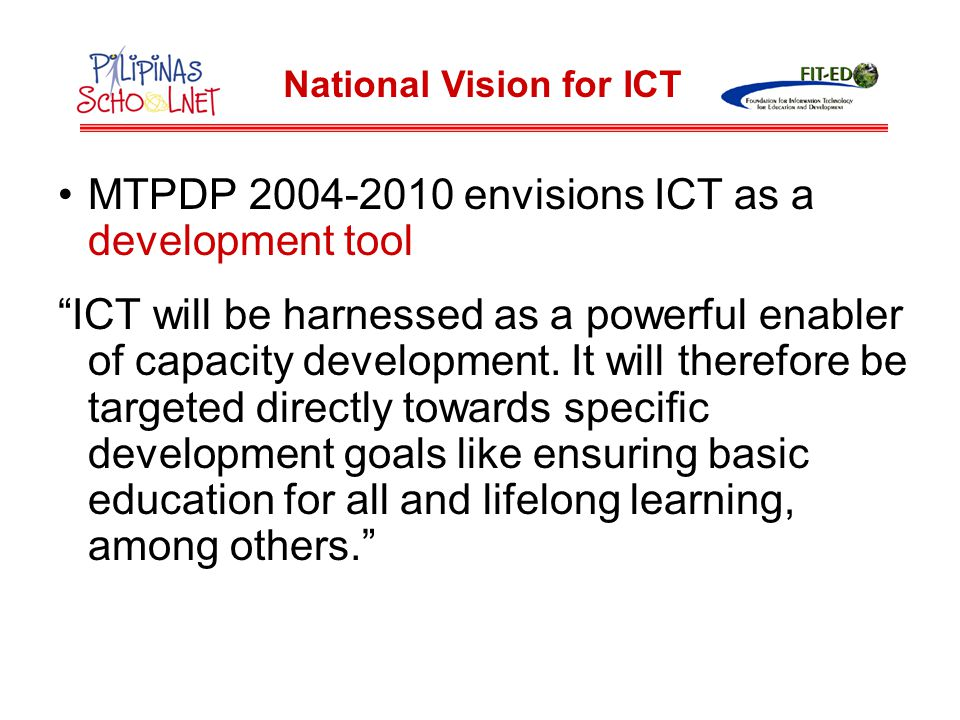 The education goal set forth MTPDP 2004-2010 is that by 2010 [e]veryone of school age will be in school, in an uncrowded classroom, in surroundings conducive to learning.