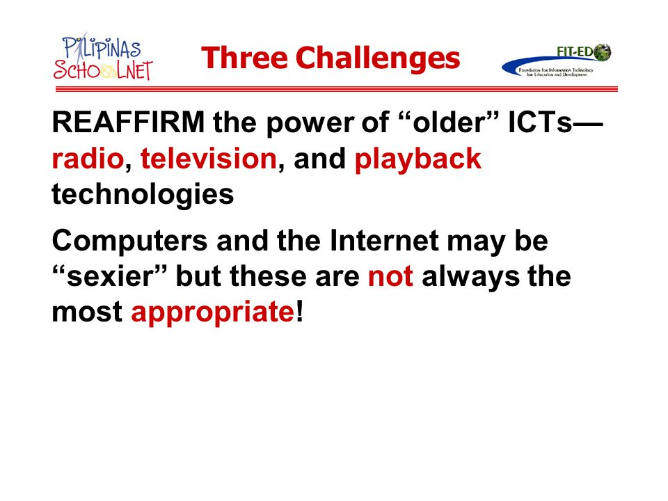 FOCUS as much on the soft side of educational ICTs as the hard side.