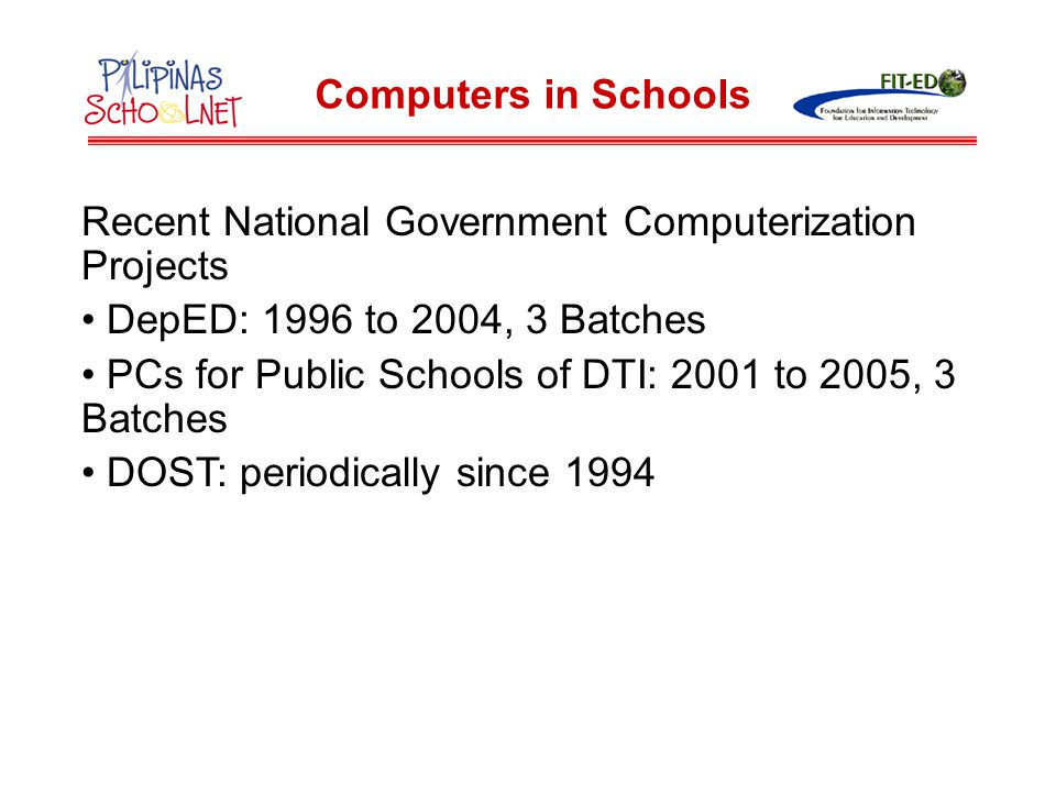 DepED estimates to date 69% of public HSs already have at least one computer, and expects this to increase to 75% by end of 2005.