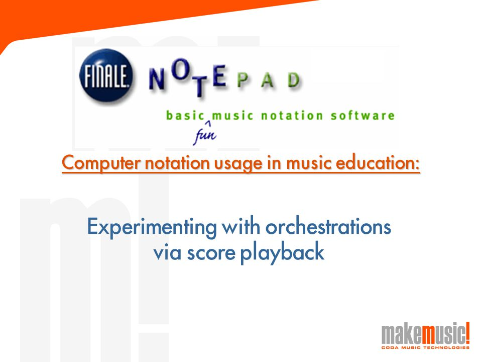 Computer notation usage in music education: Experimenting with orchestrations via score playback