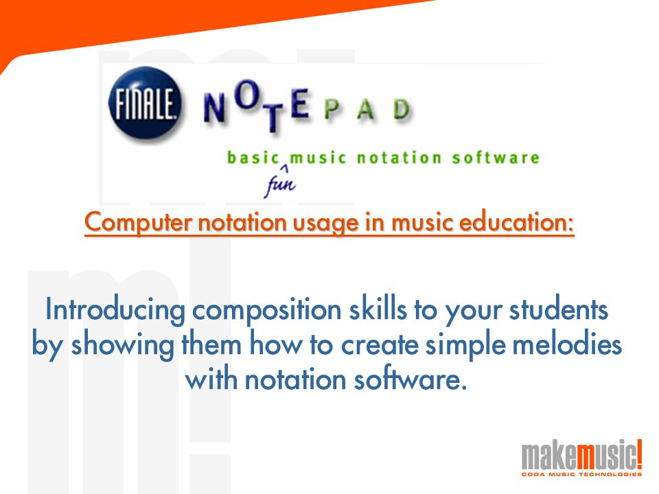 Computer notation usage in music education: Introducing composition skills to your students by showing them how to create simple melodies with notation software.