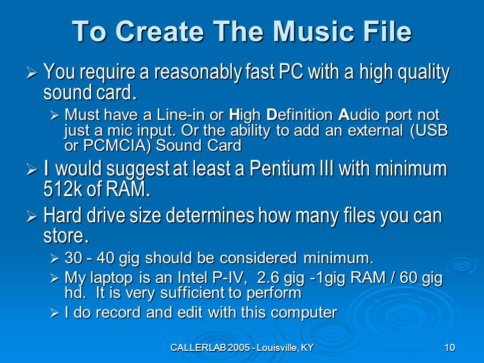 CALLERLAB 2005 - Louisville, KY10 To Create The Music File  You require a reasonably fast PC with a high quality sound card.