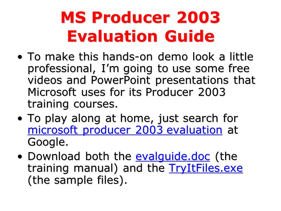 Sound Interesting Want to See Microsoft Producer 2003 in Action Well, then, let's play!