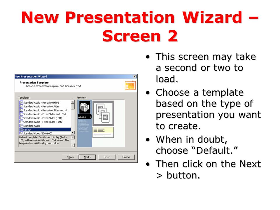 New Presentation Wizard – Screen 1 Click on the Next > button to start the wizard.