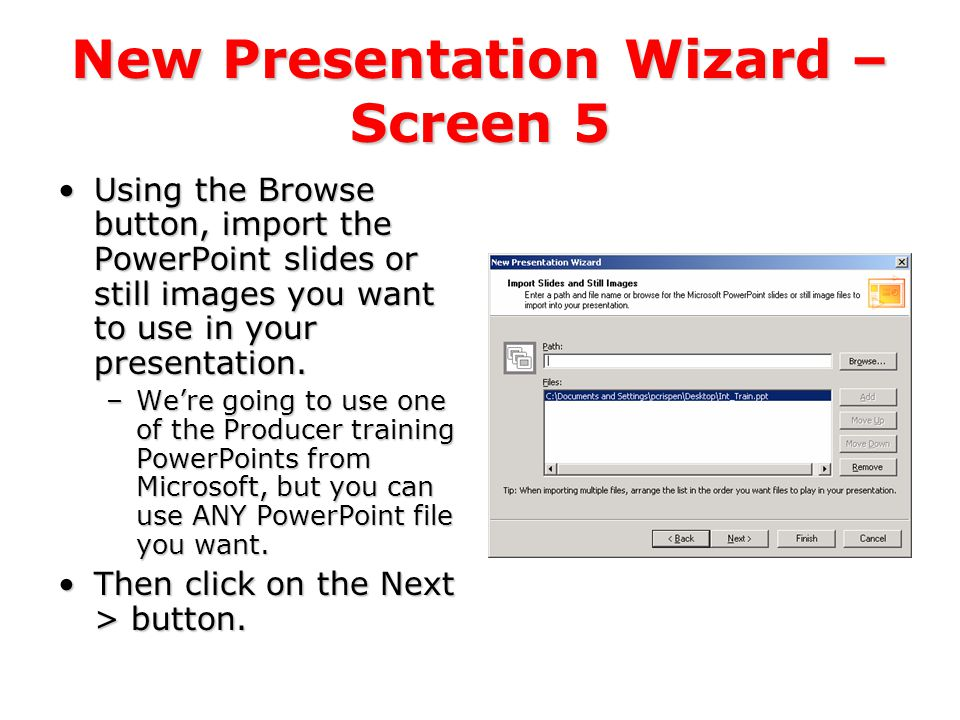 New Presentation Wizard – Screen 4 Producer creates a pre- roll page, the first page viewed by your audience The pre-roll page includes: –Your presentation's title –Your name –Introduction page image –A description of your presentation.