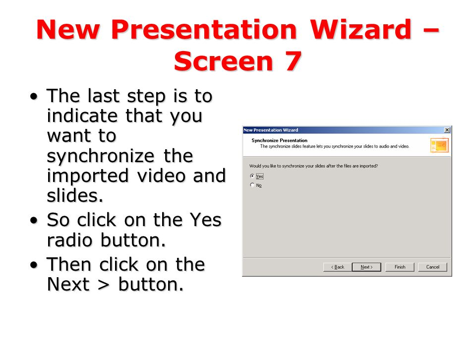 New Presentation Wizard – Screen 6 To capture new audio or video, click on the Capture button.