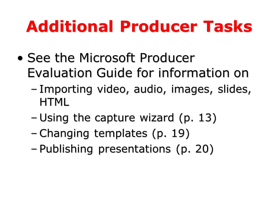 Synchronize the Audio/Video Since we are using existing an existing video (from Microsoft), we need to synchronize that video with the PowerPoint presentation.Since we are using existing an existing video (from Microsoft), we need to synchronize that video with the PowerPoint presentation.