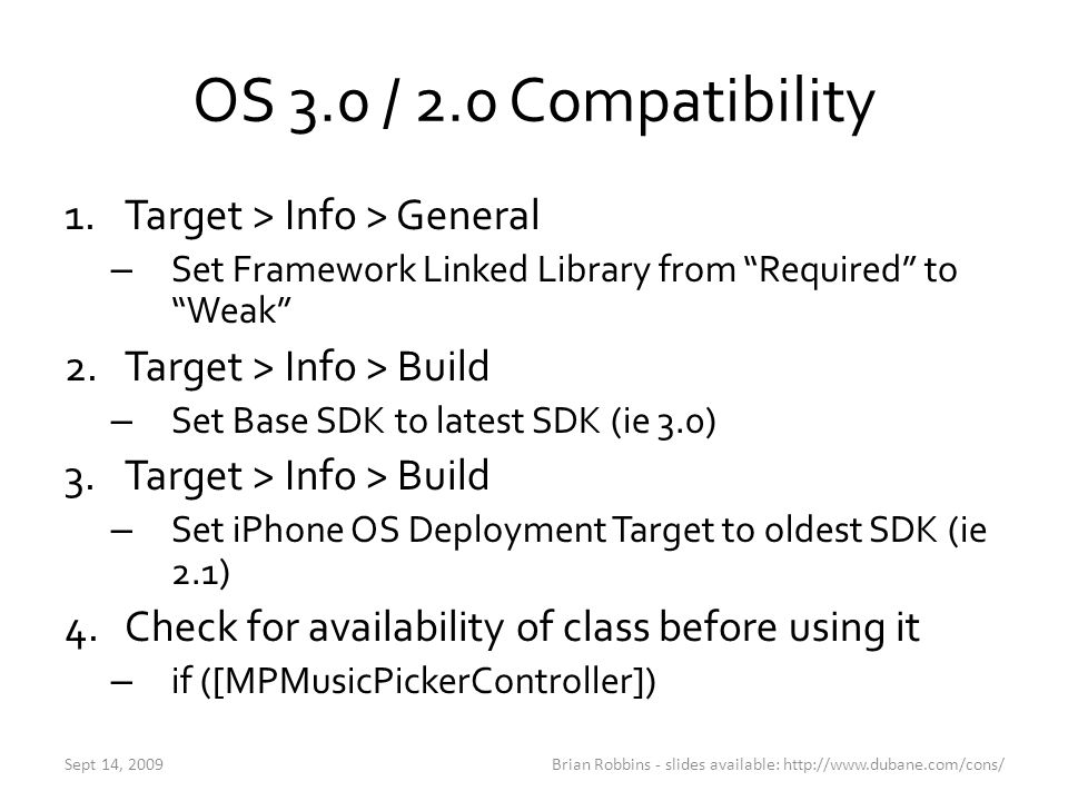 "OS 3.0 / 2.0 Compatibility 1.Target > Info > General – Set Framework Linked Library from ""Required"" to ""Weak"" 2.Target > Info > Build – Set Base SDK t"