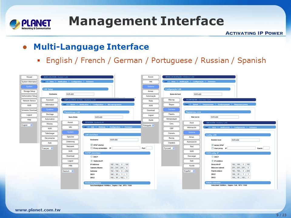 www.planet.com.tw 9 / 23 Management Interface Multi-Language Interface  English / French / German / Portuguese / Russian / Spanish