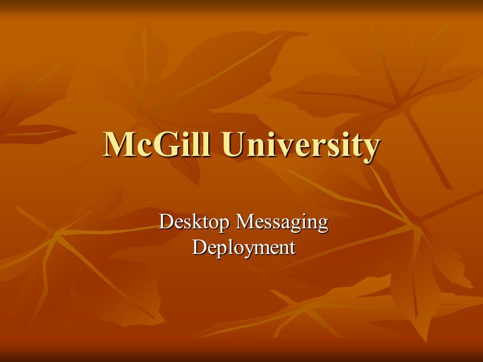 McGill University Desktop Messaging Deployment