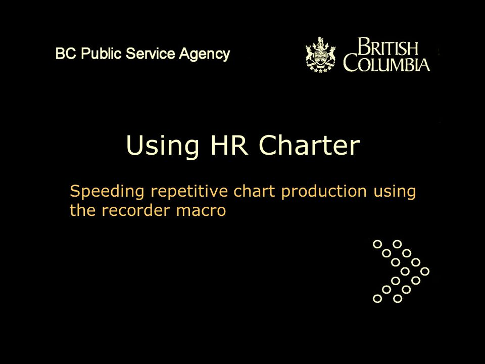 Using HR Charter Speeding repetitive chart production using the recorder macro