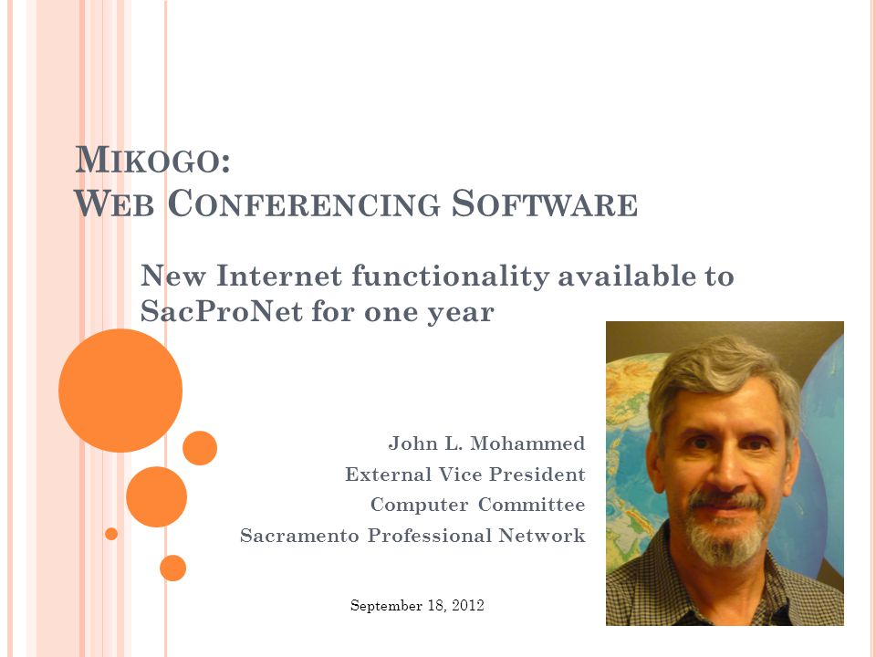 M IKOGO : W EB C ONFERENCING S OFTWARE New Internet functionality available to SacProNet for one year John L.