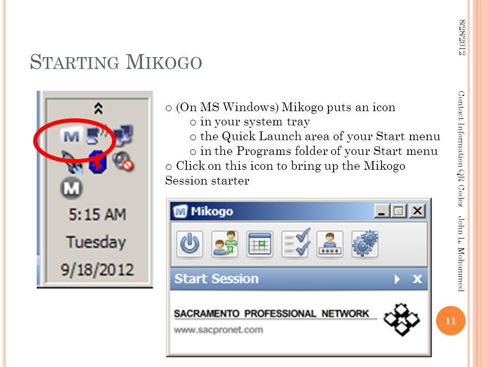 S TARTING M IKOGO 11 8/28/2012 Contact Information QR Codes John L.