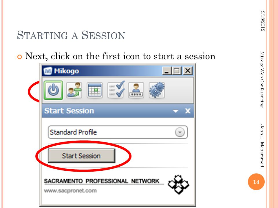 S TARTING A S ESSION Next, click on the first icon to start a session 14 9/18/2012 Mikogo Web Conferencing John L.