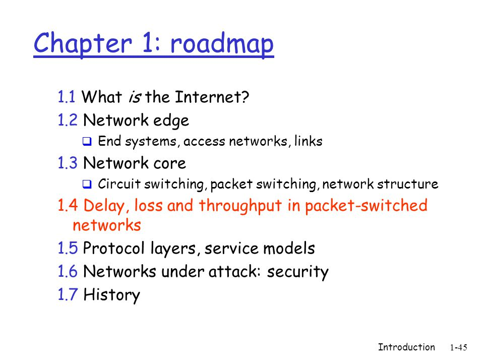 Introduction1-45 Chapter 1: roadmap 1.1 What is the Internet.