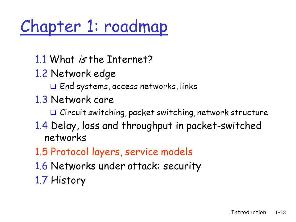 Introduction1-58 Chapter 1: roadmap 1.1 What is the Internet.