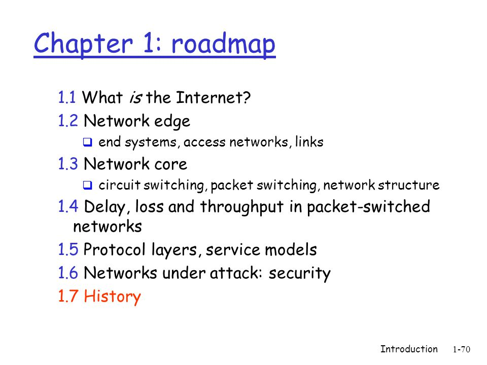 Introduction1-70 Chapter 1: roadmap 1.1 What is the Internet.
