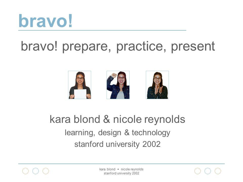 bravo. kara blond  nicole reynolds stanford university 2002 bravo.