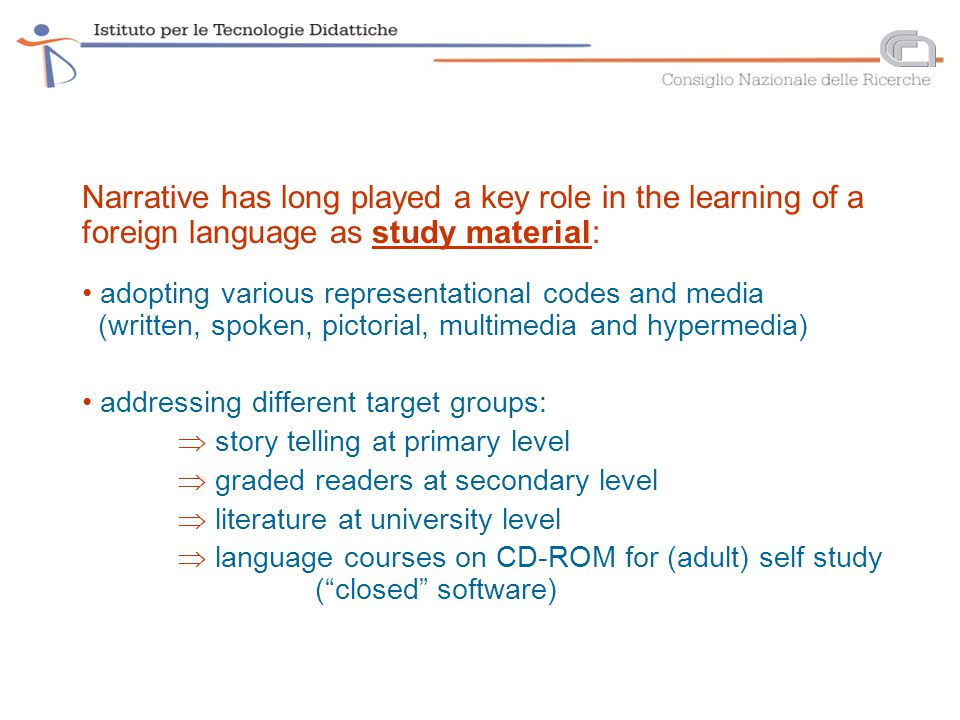 Narrative has long played a key role in the learning of a foreign language as study material: adopting various representational codes and media (writt