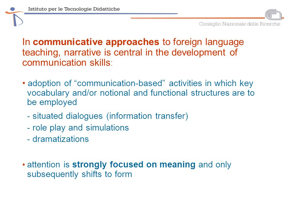 Recent trends in the field of Computer Assisted Language Learning (CALL) - Warschauer and Healey,1998  communicative CALL use of multimedia language learning environments for developing communication skills  integrative CALL shift from a cognitive view of communicative teaching to a more socio-cognitive view in CALL: possibility for real communication (CMC) and collaboration