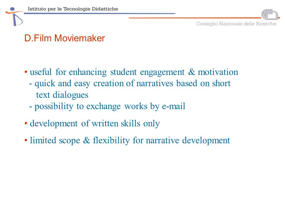 D.Film Moviemaker useful for enhancing student engagement & motivation - quick and easy creation of narratives based on short text dialogues - possibi