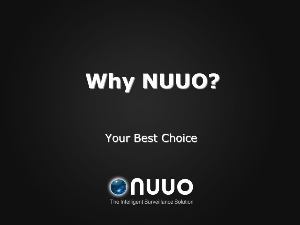 Your Best Choice Why NUUO?