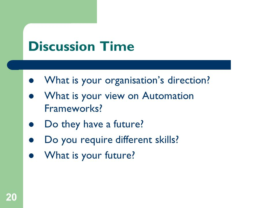 20 Discussion Time What is your organisation's direction.
